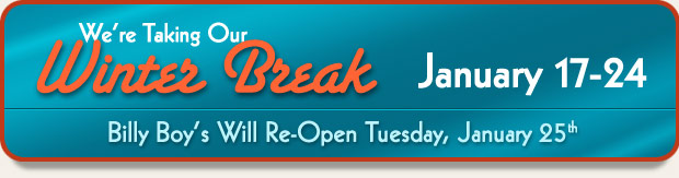 We're taking our winter break January 16-25 - we will open on the 26th